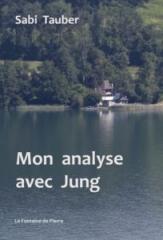 Sabi Tauber,Mon analyse avec Jung,La Fontaine de Pierre,Novembre 2019