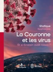Shafique Keshavjee,La couronne et les virus,Editions Saint-Augustin,Editions Het-pro,Mars 2021