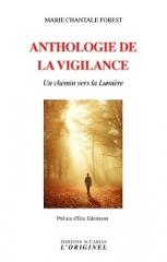 Marie Chantale Forest,Anthologie de la vigilance-un chemin vers la lumière,Editions Accarias l'Originel,Eric Edelmann,Arnaud Desjardins,Novembre 2019