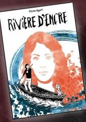 Etienne Appert,Rivière d'encre,La Boîte à Bulles,François Boucq,Edmond Baudouin,Janvier 2020