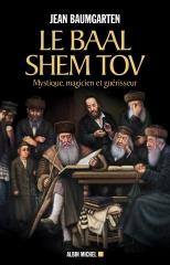 Baal Shem Tov,Jean Baumgarten,Hassidisme,Albin Michel,Février 2020