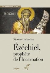 Ezéchiel, prophète de l'Incarnation,Nicolas cabasilas,Marie-Hélène Congourdeau,Les Pères dans la foi,Migne,Editions du Cerf,Avril 2021