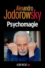 Alexandro Jodorowsky,Psychomagie,Albin Michel,Javier Esteban,Nelly Lhermillier,Février 2019