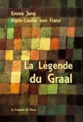 La légende du Graal,La Fontaine de Pierre,2018, Emma Jung,Marie-louise Von Franz