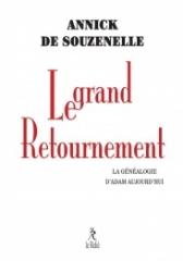 annick de souzenelle,le grand retournement - la généalogie d'adam aujourd'hui,Éditions le relié,octobre 2020.
