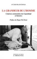 Swami Prajnânpad,La Grandeur de l'Homme,Editions Accarias l'Originel,Daniel et Colette Roumanoff,Roger-Pol Droit,Juillet 2020