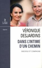 véronique desjardins,dans l'intime d'un chemin-disciple et compagne,editions le relié,janvier 2019