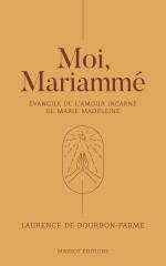 Mariammé,Laurence de Bourbon-Parme,Anne Soupa,Massot Editions,Février 2020