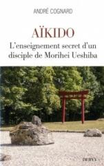 André Cognard,Aïkido,Editions Dervy, Sensei Kobayashi Hirokazu,Académie autonome d'Aïkido,Morihei Ueshiba,Mai 2019
