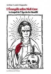 l'évangile selon Nick Cave-le Gospel de l'Age du Fer Rouillé,Arthur-Louis Cingualte,Les Éditions de lÉclisse,Juin 2020