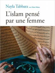 Nayla Tabbara,Marie Malzac,L'Islam pensé par une femme,Aydan,Bayard-Editions,Novembre 2018