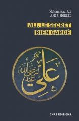 Ali, le secret bien gardé,Mohammad Ali AMIR-MOEZZI,CNRS Editions,second messie,Imam cosmique,Archétype céleste,Novembre 2020